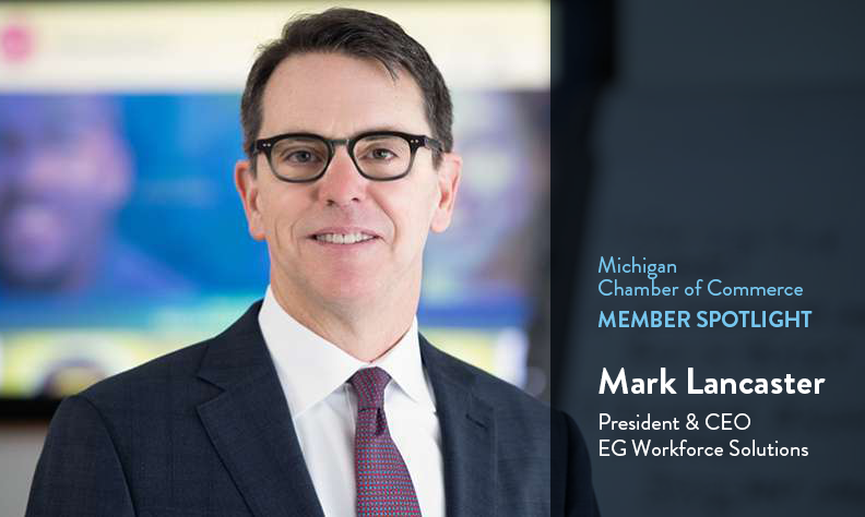 Mark Lancaster, EG President and CEO at Michigan Chamber of Commerce